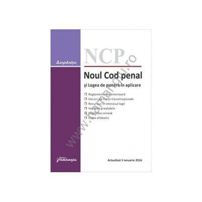 Noul Cod penal si Legea de punere in aplicare. Actualizat 5 ianuarie 2016