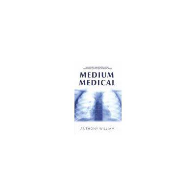 Medium medical. Secretele din spatele bolilor cronice şi misterioase şi cum te poţi vindeca în sfârşit