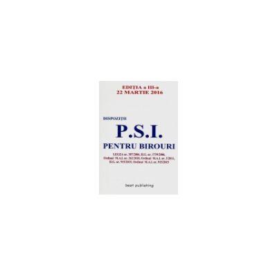 Dispozitii PSI pentru Birouri - Editia a 3-a actualizata 22 Martie 2016