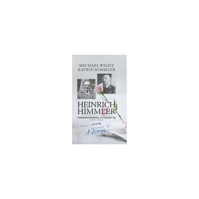 Heinrich Himmler. Corespondenta cu sotia sa