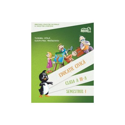 Educatie civica. Manual Clasa a III-a Semestrul al I-lea + CD(contine CD)