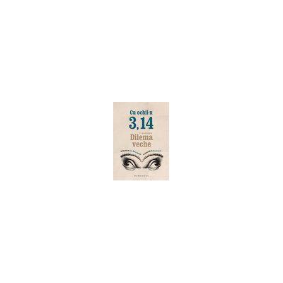 Cu ochii-n 3, 14 - O antologie Dilema veche alcatuita de Ana Maria Sandu, cu ilustrații de Dan Stanciu