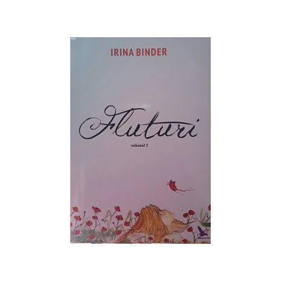 Fluturi vol. III - Irina Binder