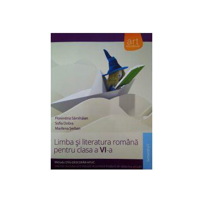 Limba si literatura romana pentru Clasa a VI-a - Semestrul I - Metoda stiu-descopar-aplic 2016