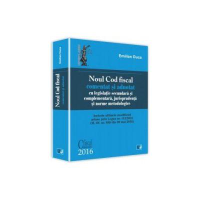 Noul Cod fiscal comentat și adnotat cu legislație secundară și complementară, jurisprudență și norme metodologice