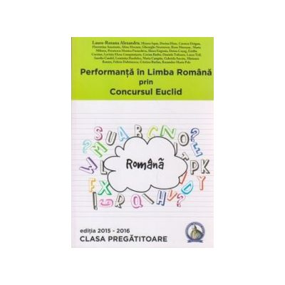 Performanta in Limba Romana prin Concursul Euclid - Clasa Pregatitoare - Editia 2015-2016 - Laura-Roxana Alexandru