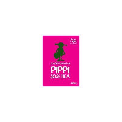 Pippi Șosețica - Cărțile de aur ale copilăriei