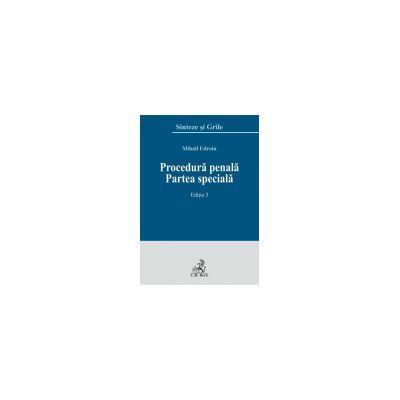 Procedura penala: Partea speciala. Editia 3 - 2016 - Mihail Udroiu