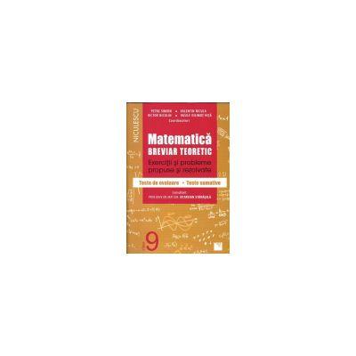 Matematică clasa a IX-a. Breviar teoretic cu exerciţii şi probleme propuse şi rezolvate, teste de evaluare, teste sumative 2016