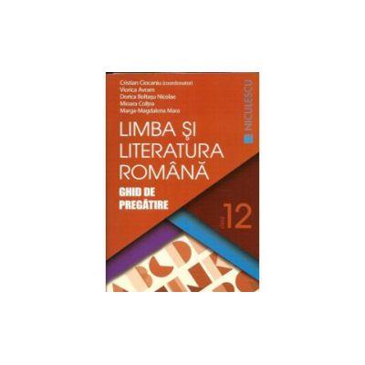 Limba si Literatura Romana- Ghid de Pregatire - Clasa a XII-a