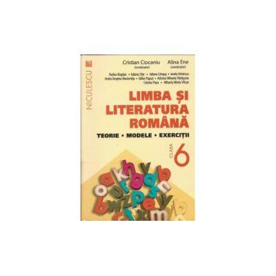Limba şi literatura română clasa a VI-a. Teorie, modele, exerciţii - Ciocaniu - 2016