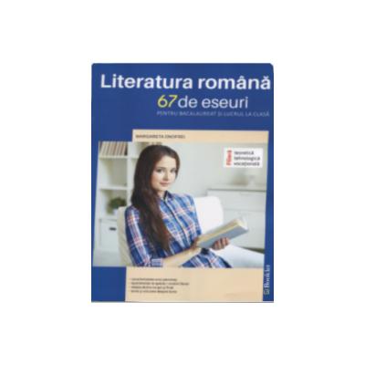 Bacalaureat 2017 Limba romana - 67 de eseuri pentru bacalaureat si lucru la clasa -Filiera Teoretica Tehnologica si Vocationala - Margareta Onofrei