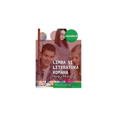 LIMBA SI LITERATURA ROMANA 2016 STANDARD - CLASA A VI-A
