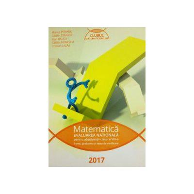 Evaluarea nationala Matematica 2017 - pentru absolventii clasei a VIII-a (Clubul matematicienilor)