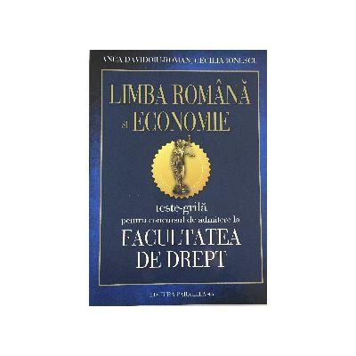 Teste-grila pentru concursul de admitere la Facultatea de Drept, Limba Romana & Economie 2016