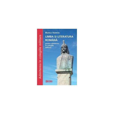 Limba si literatura romana, pentru admiterea in colegiile militare - 2017