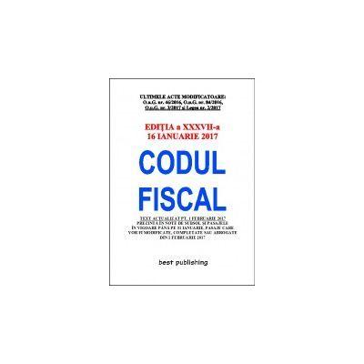 Codul fiscal format A5 - editia a XXXVII-a - 16 ianuarie 2017
