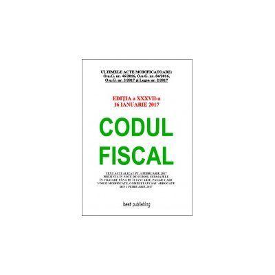 Codul fiscal format A4 - editia a XXXVII-a - 16 ianuarie 2017