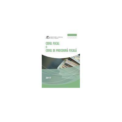 Codul fiscal și Codul de procedură fiscală, Ediția a 5-a, februarie 2017