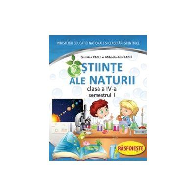Stiinte ale naturii. Manual pentru clasa a IV-a, partea I + partea a II-a (contine editie digitala) - Dumitra Radu