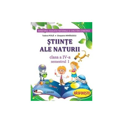 Stiinte ale naturii. Manual pentru clasa a IV-a (sem I+sem II, contine editie digitala)
