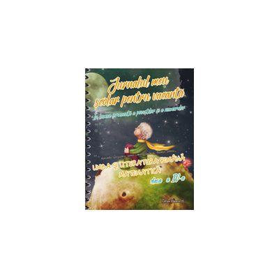 JURNALUL MEU SCOLAR PENTRU VACANTA 2017. LIMBA SI LITERATURA ROMANA. MATEMATICA. CLASA A IV-A