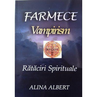 Farmece, Vampirism - Rataciri spirituale - Alina Albert