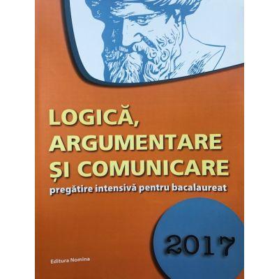 Bacalaureat 2017 - Logica, Argumentare si comunicare pregatire intensiva