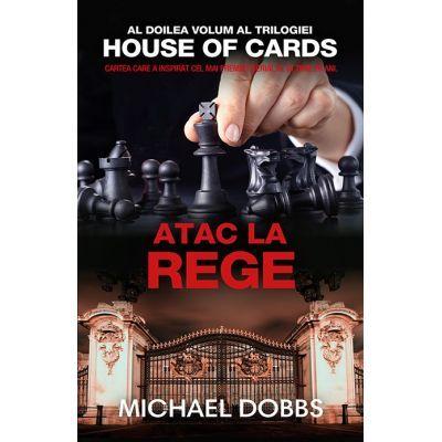 Atac la rege – vol. 2 al trilogiei House of cards