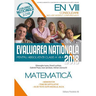 EVALUAREA NAȚIONALĂ 2018 MATEMATICA CONSOLIDARE - 90 DE TESTE DUPĂ MODELUL M. E. N. CLASA A VIII-A