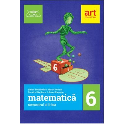 Matematică pentru clasa a VI-a. Semestrul II - Clubul Matematicienilor 2017-2018