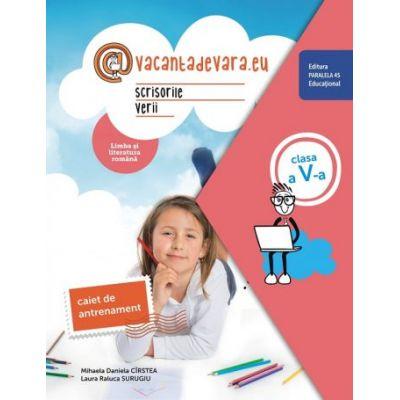 Scrisorile verii - Caiet de antrenament pentru limba și literatura română - Clasa a V-a