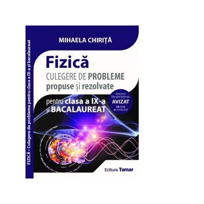 Bacalaureat 2019 Fizica - Culegere de probleme propuse si rezolvate pentru clasele a IX-a si bacalaureat - Avizata MEN 2018