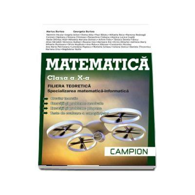 Matematica M1 Clasa a X-a - Breviar teoretic - Exercitii si probleme rezolvate -Exercitii si probleme propuse - Teste recapitulative