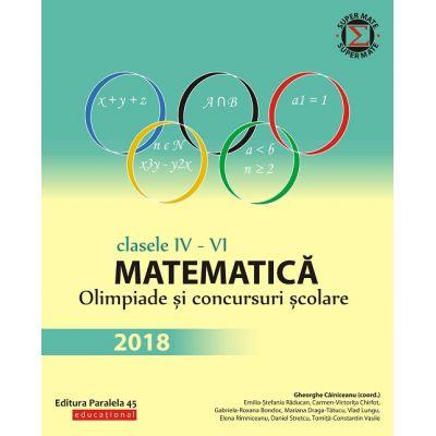 Matematică. Olimpiade și concursuri școlare 2018 - Clasele IV-VI