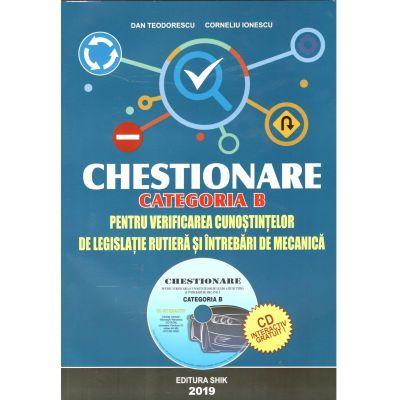 Chestionare 2019- Categoria B, pentru obtinerea permisului auto - Contine CD - Dan Teodorescu