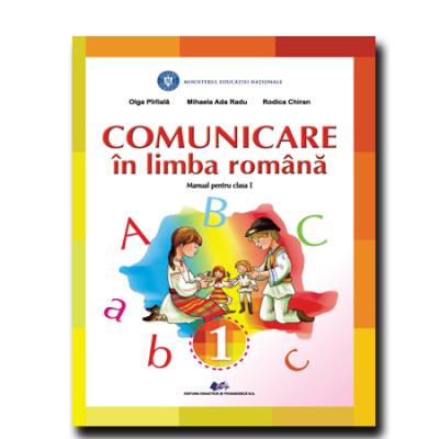 Comunicare în limba română, manual pentru clasa 1 (Olga Piriiala, Mihaela Ada Radu, Rodica Chiran)