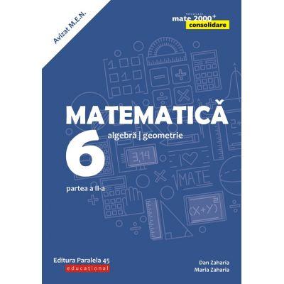 Matematica 2018 - 2019 Consolidare - Algebra, Geometrie - Clasa A VI-A - Semestrul II - Avizat M. E. N.