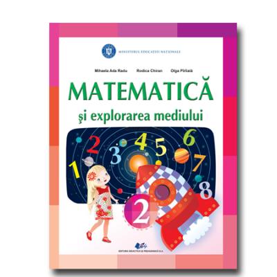 Matematica si explorarea mediului, manual pentru clasa a 2-a - Mihaela Ada Radu, Rodica Chiran, Olga Piriiala