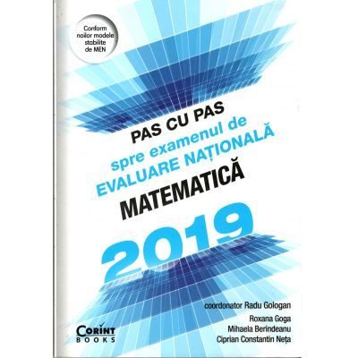 Evaluarea Nationala 2019 Matematica - Pas cu pas spre examenul de evaluare națională - ( Radu Gologan)