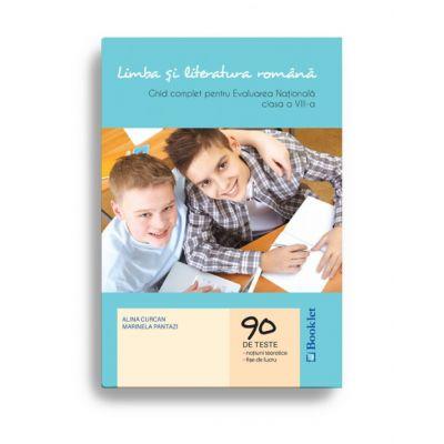 Evaluarea Nationala 2019 - Limba și literatura română - Ghid complet – clasa a VIII-a - 90 de teste