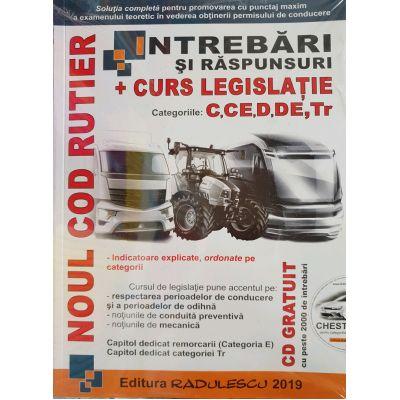 Intrebari si Raspunsuri 2019 - Curs Legislatie - Categoriile C, CE, D, DE, Tr - Gratuit CD cu peste 2000 de intrebari