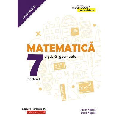 Matematica 2019 - 2020 Consolidare - Aritmetica, Algebra, Geometrie - Clasa A VII-A - Semestrul I - Avizat M. E. N.