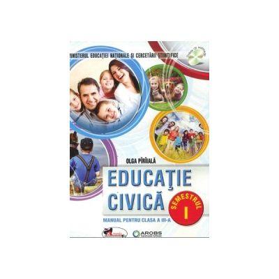 Educatie civica. Manual pentru clasa a III-a, partea I + partea a II-a (contine editie digitala) Piriiala