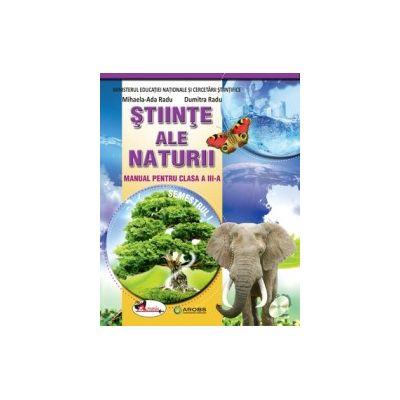 Stiinte ale naturii. Manual pentru clasa a III-a, partea I + partea a II-a (contine editie digitala)