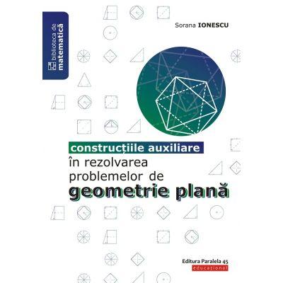 Construcţiile auxiliare în rezolvarea problemelor de geometrie plană