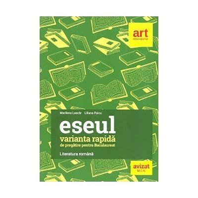 Bacalaureat 2020 ESEUL VARIANTA RAPIDĂ de pregătire pentru bacalaureat - LITERATURA ROMÂNĂ