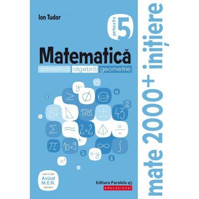 Matematica 2019 - 2020 - Initiere - Aritmetica, Algebra, Geometrie - Clasa A V-A - Caiet de lucru - Semestrul II