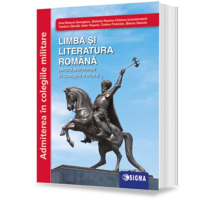 LIMBA ŞI LITERATURA ROMÂNĂ pentru admiterea în colegiile militare 2020