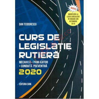 CURS DE LEGISLATIE RUTIERA 2020 Mecanica - Prim Ajutor - Conduita Preventiva - Dan Teodorescu